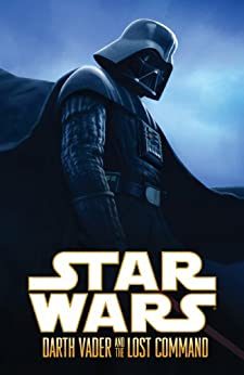 Star Wars: Darth Vader and the Lost Command by [Blackman, Haden]