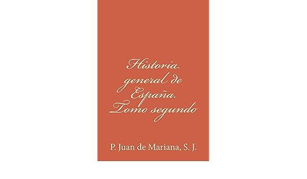 Historia general de España. Tomo segundo eBook: P. Juan de Mariana S. J.: Amazon.es: Tienda Kindle