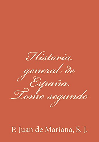 Historia general de España. Tomo segundo (Spanish Edition) por [de Mariana S. J.