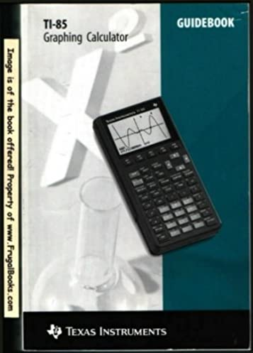 texas instruments ti 85 graphing calculator guidebook texas rh amazon com ti 83 calculator manual pdf ti 84 calculator manual