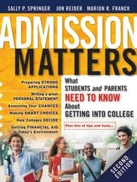 Admission Matters: What Students and Parents Need to Know About Getting into College 2nd (second) edition