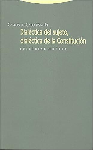 Dialéctica del sujeto, dialéctica de la Constitución Estructuras y Procesos. Derecho: Amazon.es: Carlos de Cabo Marín: Libros