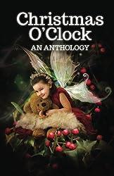 Christmas O'Clock: A Collection