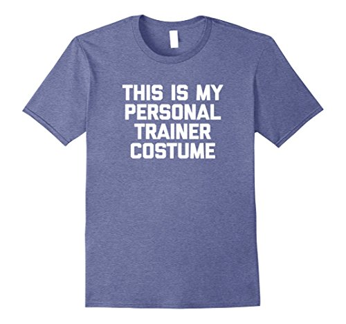 Mens Funny Halloween Shirt: This Is My Personal Trainer Costume Medium Heather Blue
