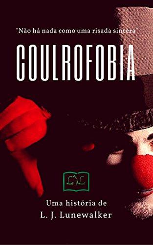 Coulrofobia por [Lunewalker, L. J.]