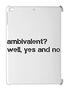 ambivalent? well, yes and no. iPad air plastic case
