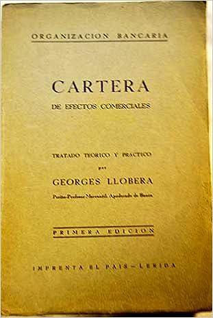 Cartera de efectos comerciales: tratado teórico y práctico: Jorge Llobera Poquet: Amazon.com: Books