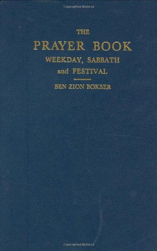 Prayer Book: Weekday, Sabbath, and the Festival (English and Hebrew Edition)
