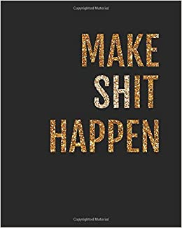 Make shit happen: Motivational quote Journal Wide Ruled ...