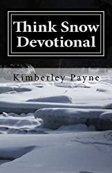 Think Snow Devotional: A Collection of Devotional Writings for Snowmobilers