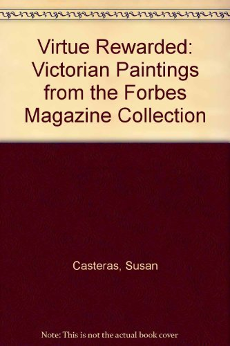 (Virtue Rewarded: Victorian Paintings from the Forbes Magazine Collection)