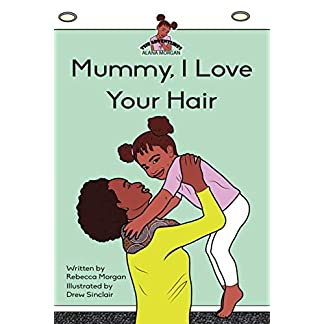 Mummy I Love Your Hair