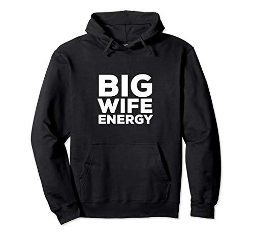 Big Wife Energy Funny Hooded Sweatshirt