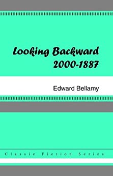 Looking Backward, 2000 to 1887 by [Bellamy, Edward]