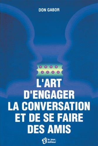 l'art d'engager la conversation Broché – 18 mars 1985 Don Gabor Editions du Jour 2890443302 Amitié