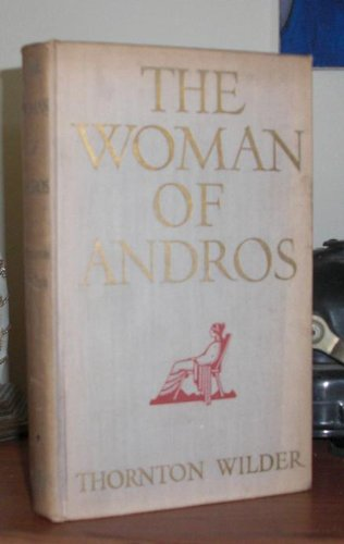 The Woman of Andros by Thornton Wilder