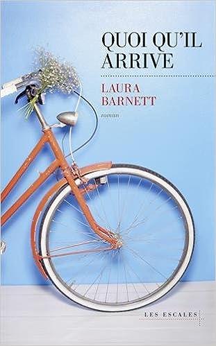 Quoi qu'il arrive (2016) - Barnett Laura