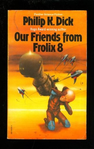 Our Friends from Frolix 8 (Panther Science Fiction), Philip K. Dick