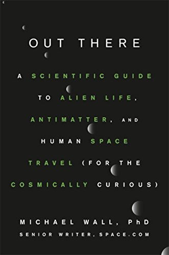 Book Cover: Out There: A Scientific Guide to Alien Life, Antimatter, and Human Space Travel
