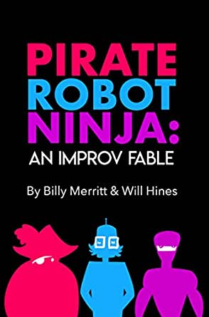 Pirate Robot Ninja: An Improv Fable (English Edition) eBook ...