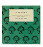 Dylan Thomas. Volume 1. Selections from the Writings of Dylan Thomas. Read by the Poet (Dylan Thomas Reading. Volume 1. A Child's Christmas in Wales and Five Poems). 1952. 33 1/3 RPM LP record in sleeve.