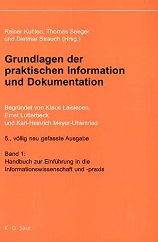 Grundlagen der praktischen Information und Dokumentation (2 Bände)