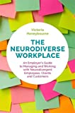 The Neurodiverse Workplace: An Employer' s Guide to Managing and Working with Neurodivergent Employees, Clients and Customers