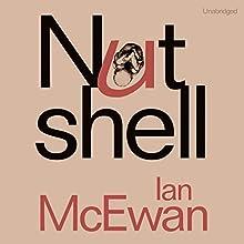 Nutshell   Livre audio Auteur(s) : Ian McEwan Narrateur(s) : Rory Kinnear
