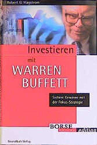 Investieren mit Warren Buffett. Sichere Gewinne mit der Fokus- Strategie. Gebundenes Buch – 1. März 2000 Robert G Hagstrom FinanzBuch Verlag 3932114353 Wirtschaft