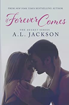 If Forever Comes (The Regret Series Book 3) by [Jackson, A.L.]