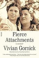 Fierce Attachments (FSG Classics)