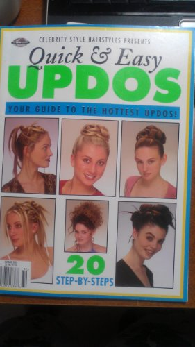 CELEBRITY STYLE HAIRSTYLES PRESENTS: Quick & Easy UPDOS, Your Guide To The Hottest Updos! (Celebrity Style Hairstyles Presents -Summer 2003) (Magazine Styles Celebrity Hair)