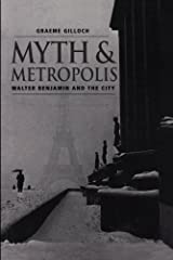 Myth and Metropolis: Walter Benjamin and the City Kindle Edition