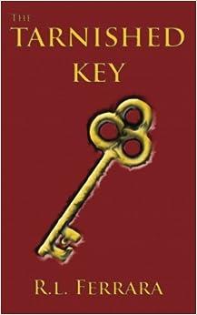 The Tarnished Key by R. L. Ferrara (2015-03-15)