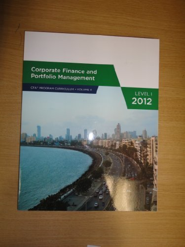 Corporate Finance and Portfolio Management for CFA Program (Volume 4) by CFA Program (2012) Paperback