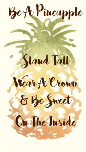 Be a Pineapple, Stand Tall, Wear a Crown, and Be Sweet On the Inside: 4 x 7 Inch 2-Year Pocket Planner with Monthly Calendars, U.S. Holidays, ... Monthly Pocket Planners and Calendars)
