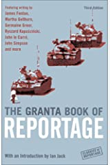 The Granta Book of Reportage (Classics of Reportage) Paperback