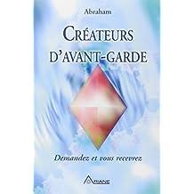 CRÉATEURS D'AVANT-GARDE : DEMANDEZ ET VOUS RECEVREZ