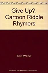 Give Up?: Cartoon Riddle Rhymers