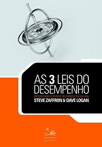 As 3 leis do desempenho: Reescrevendo o futuro de seu negócio e de sua vida