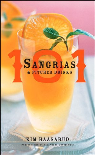 101 Sangrias and Pitcher Drinks by Haasarud, Kim, Grablewski, Alexandra [Houghton Mifflin Harcourt,2008] (Hardcover)
