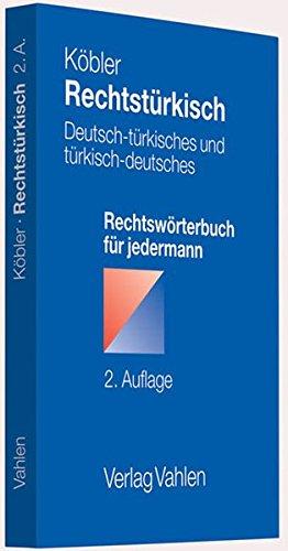 rechtstrkisch-deutsch-trkisches-und-trkisch-deutsches-rechtswrterbuch-fr-jedermann