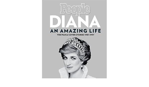 People Diana: An Amazing Life: Editors of People Magazine