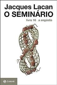 O Seminário, livro 10: A angústia