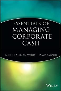 Book Essentials of Managing Corporate Cash (Essentials Series) by Michle Allman-Ward (2003-02-07)