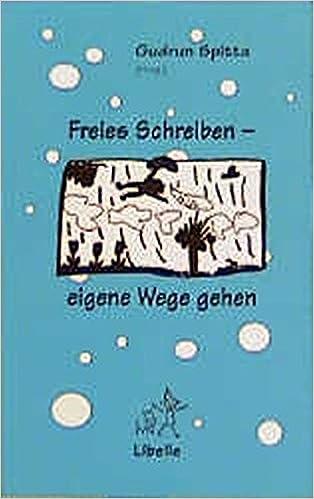 Freies Schreiben - eigene Wege gehen: Amazon.de: Gudrun Spitta: Bücher