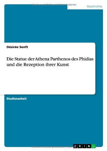 Die Statue der Athena Parthenos des Phidias und die Rezeption ihrer Kunst (German Edition)
