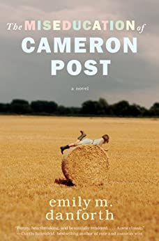 The Miseducation of Cameron Post by [danforth, emily m.]