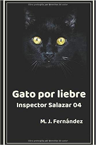 Amazon.com: Gato por liebre. (Inspector Salazar 04): Novela negra (Spanish Edition) (9781791863722): M.J. Fernández: Books
