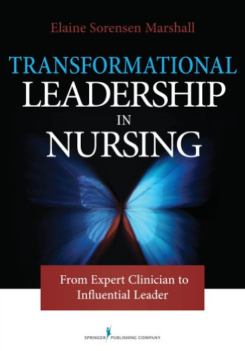 Transformational Leadership in Nursing: From Expert Clinician to Influential Leader Pdf